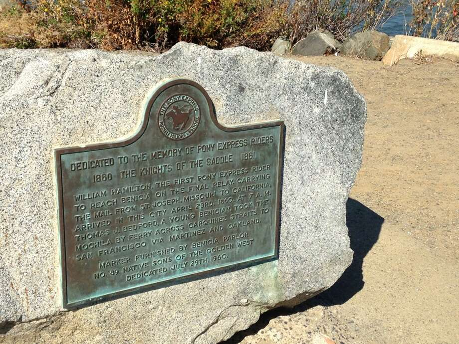 The Pony Express used Benicia when they missed their boats in Sacramento. This happened for 1 measly year, and plaques abound.