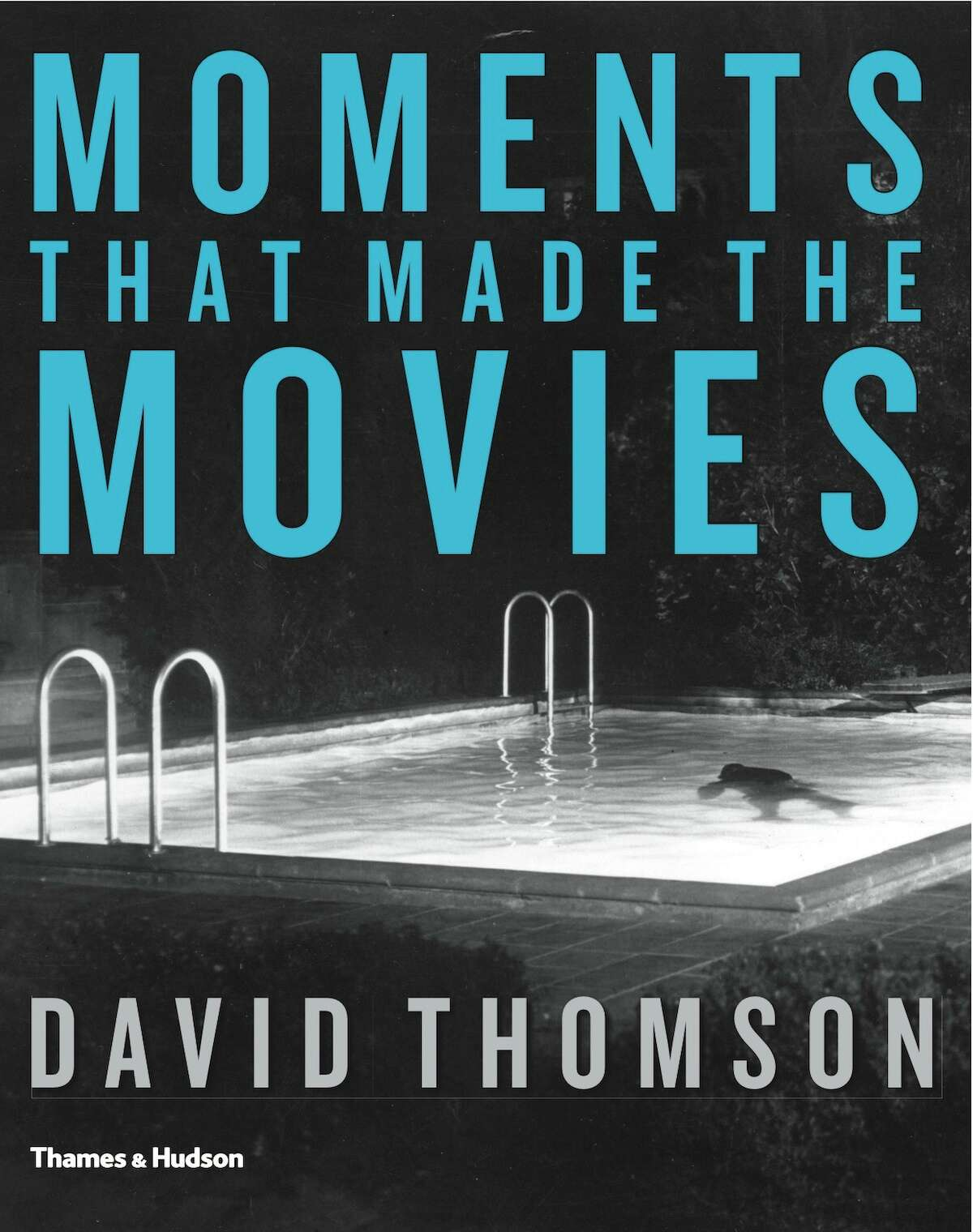 Moments That Made the Movies, by David Thomson