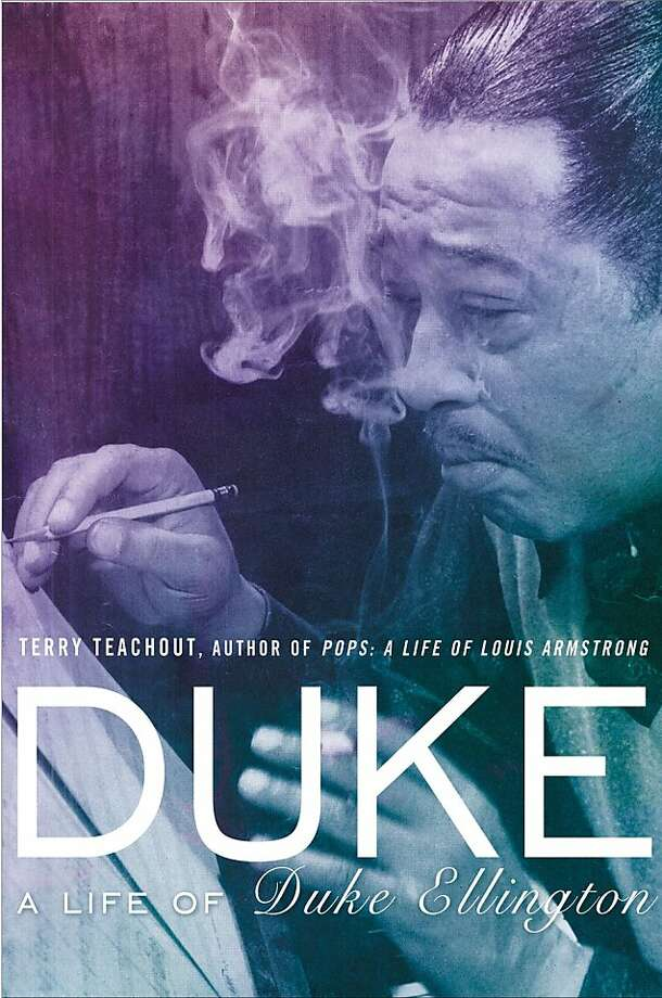 Duke: A Life of Duke Ellington, by Terry Teachout Photo: Gotham