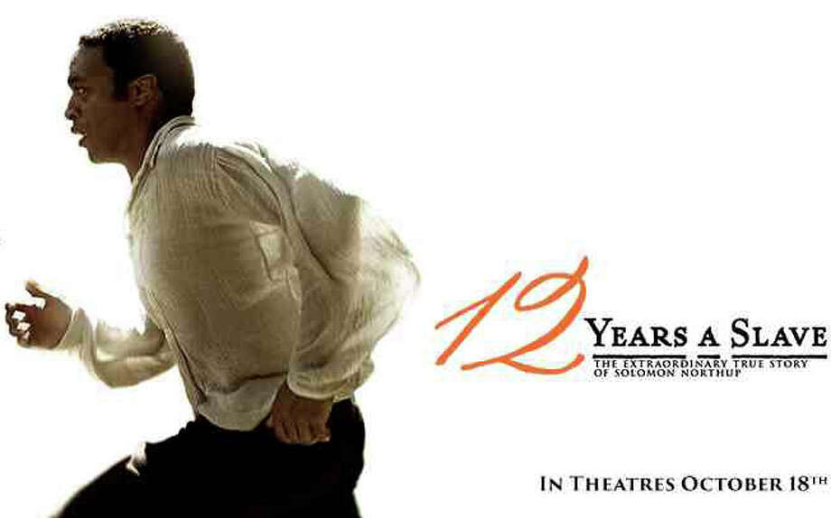 """""""12 Years a Slave,"""" a movie based on a free black man's memoir, is playing in area theaters. Photo: Contributed Photo / Westport News contributed"""