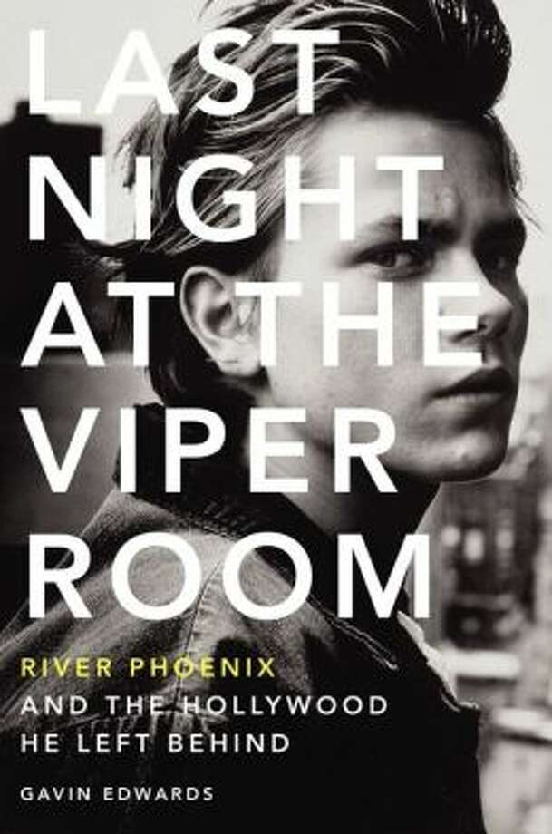 """""""Last Night at the Viper Room: River Phoenix and the Hollywood He Left Behind,"""" by Gavin Edwards Photo: Xx"""