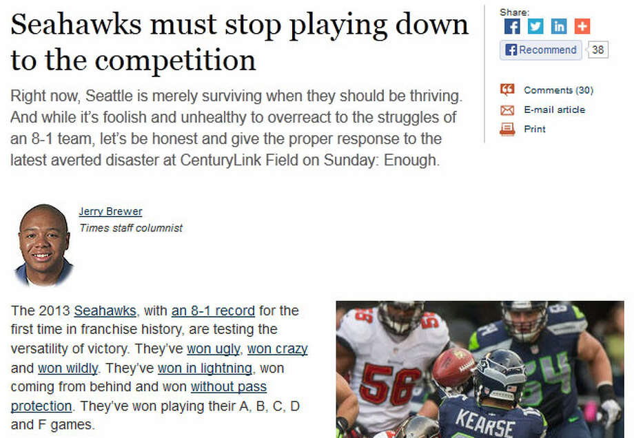 "The Seattle Times' Jerry BrewerIt's time for the inconsistency to end, wrote Seattle Times columnist Jerry Brewer. His thesis? The Seahawks have become complacent. ""This was a sleepwalking, superior team getting slapped upside the head by an inferior foe, then waking up and winning once their attentiveness matched their talent,"" Brewer wrote. ""This wasn't even about the Seahawks not being able to live up to excessive hype. This was about them wrestling with overconfidence and disinterest."" Photo: Screenshot, SeattleTimes.com"
