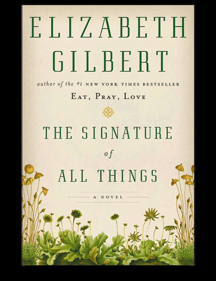 "The Signature of All Things  - Elizabeth Gilbert - ""A glorious, sweeping novel of desire, ambition, and the thirst for knowledge, Elizabeth Gilbert returns to fiction, inserting her inimitable voice into an enthralling story of love, adventure and discovery. Exquisitely researched and told at a galloping pace, The Signature of All Things soars across the globe — from London to Peru to Philadelphia to Tahiti to Amsterdam, and beyond. Along the way, the story is peopled with unforgettable characters: missionaries, abolitionists, adventurers, astronomers, sea captains, geniuses, and the quite mad."" iBooks Description"