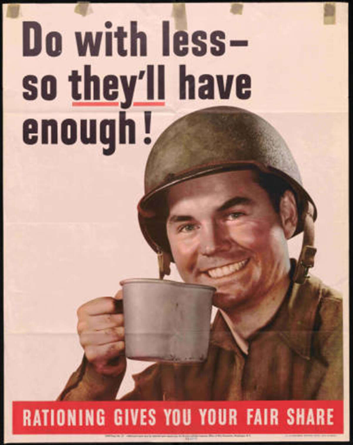 The U.S. Office of War Information created this poster in 1943 to encourage American citizens to conserve their personal resources so that troops overseas would have enough.