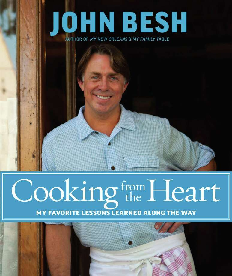 """Cover of """"Cooking from the Heart: My Favorite Lessons Learned Along the Way"""" by John Besh (Andrews McMeel, $40). Photo: Maura McEvoy / Maura McEvoy"""