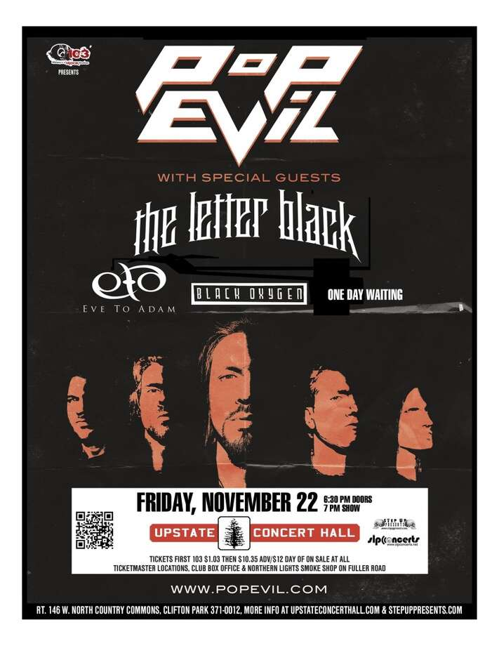 See POP EVIL with guests The Letter Black, Eve to Adam, Black Oxygen and One Day Waiting at Upstate COncert Hall on Friday, November 22nd. Doors open at 6:30, show starts at 7:00.