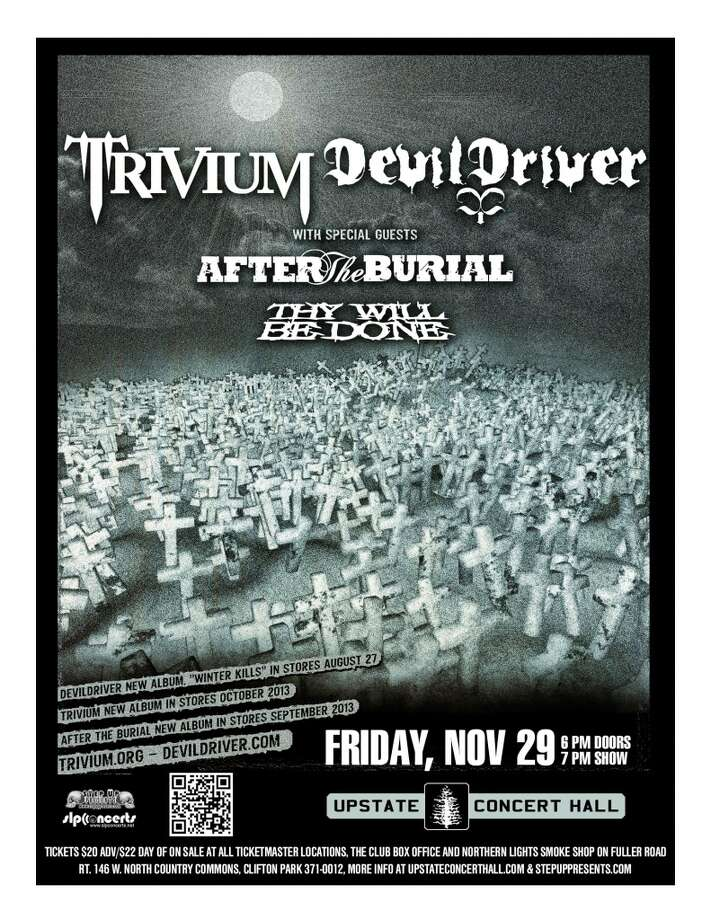See TRIVIUM and DEVILDRIVER with guests After the Burial and Thy Will Be Done at Upstate Concert Hall on Friday, November 29th. Doors open at 6:00, show starts at 7:00.