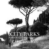 """In Catie Marron's """"City Parks: Public Places, Private Thoughts,"""" journalists, novelists, architects and even an American president muse on public parks in urban life and how experiences formed there define periods, places and time. Novelist Zadie Smith writes about walking through Europe's gardens with her father; Bill Clinton writes about the wonder of discovery in Dumbarton Oaks in the nation's capital. Each story is dressed with photos from photographer Oberto Gili. Vitals: $35,  www.amazon.com. - Brian Canova"""