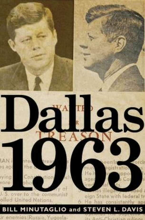 """Dallas 1963,"" by Bill Minutaglio and Steven L. Davis. (Twelve, 336 pp., $28) Minutaglio and Davis take readers back to the dark forces brewing in Dallas half a century ago. A group of city leaders shared a dislike for Kennedy and a distaste for civil rights, creating a toxic sociopolitical climate that came to a head in Dealey Plaza on Nov. 22, 1963."