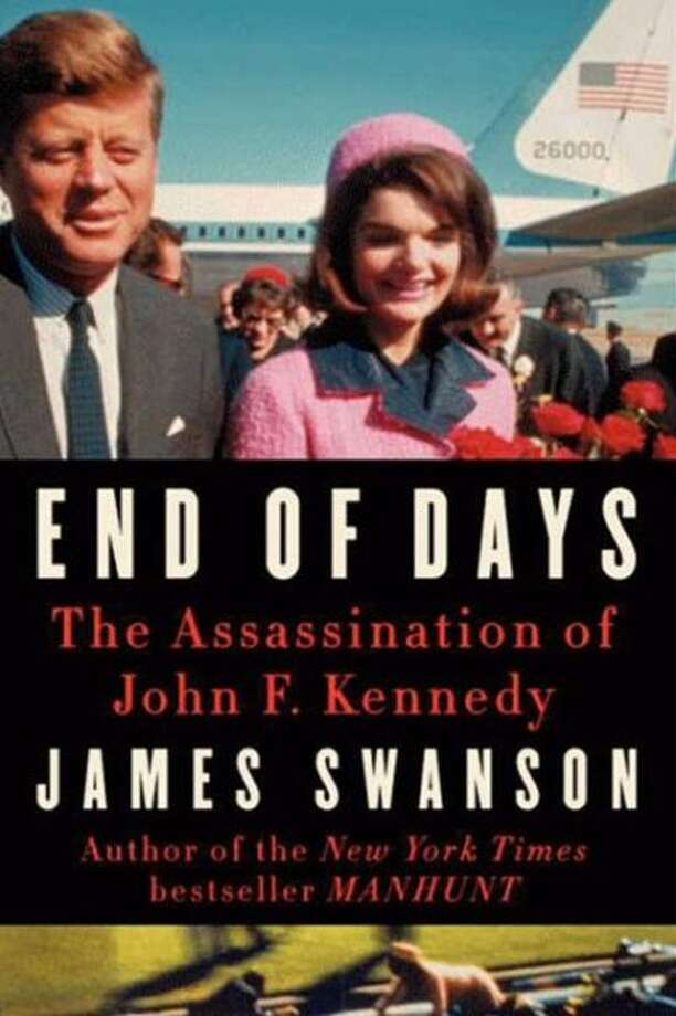 """End of Days: The Assassination of John F. Kennedy,"" by James Swanson. (William Morrow, 398 pp., $29.99) This dramatic ticktock follows key players in the months, days and hours leading up to the assassination. Swanson's pulpy style and understanding of the rhythm of melodrama make it a page turner: ""The accuracy of Oswald's third shot would determine if the president of the United States lived or died. For Oswald, everything depended on this last bullet. The first two bullets had already guaranteed his infamy. The third would determine whether he was remembered as a failure who missed his chance or as a man of history who changed the future."""