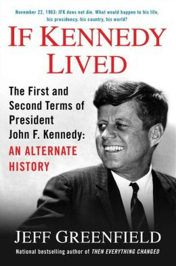 """If Kennedy Lived, The First and Second Terms of President John F. Kennedy: An Alternate History,"" by Jeff Greenfield. (G.P. Putnam's Sons, 249 pp., $26.95) Greenfield's speculative book answers the sorts of ""what-ifs"" political junkies love. Among his insights: JFK would have dropped LBJ as his running mate in 1964; JFK would have ended the Vietnam War early in his second term; without the pall that JFK's death cast over the country, the culture wars would have been less intense."