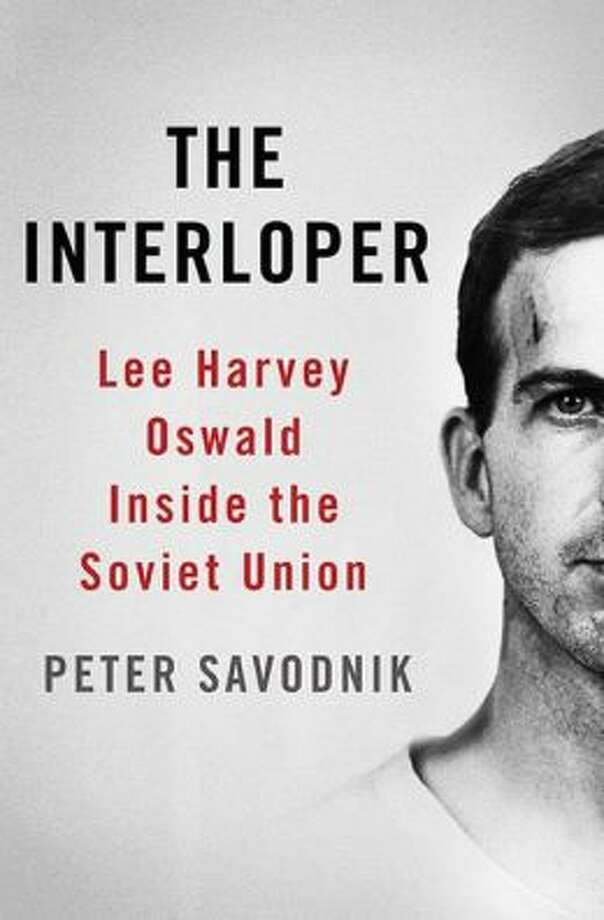 """The Interloper: Lee Harvey Oswald Inside the Soviet Union,"" by Peter Savodnik. (Basic Books, 288 pp., $27.99) Savodnik examines Oswald's defection to the Soviet Union. Oswald became an anti-hero when he convinced the KGB to let him stay in the Soviet Union, the author argues. But Oswald's return to the States, without accomplishing what he set out to do, was a failure, ""monumental and devastating."" With that in mind, Savodnik asserts, ""something calamitous was almost inevitable."""
