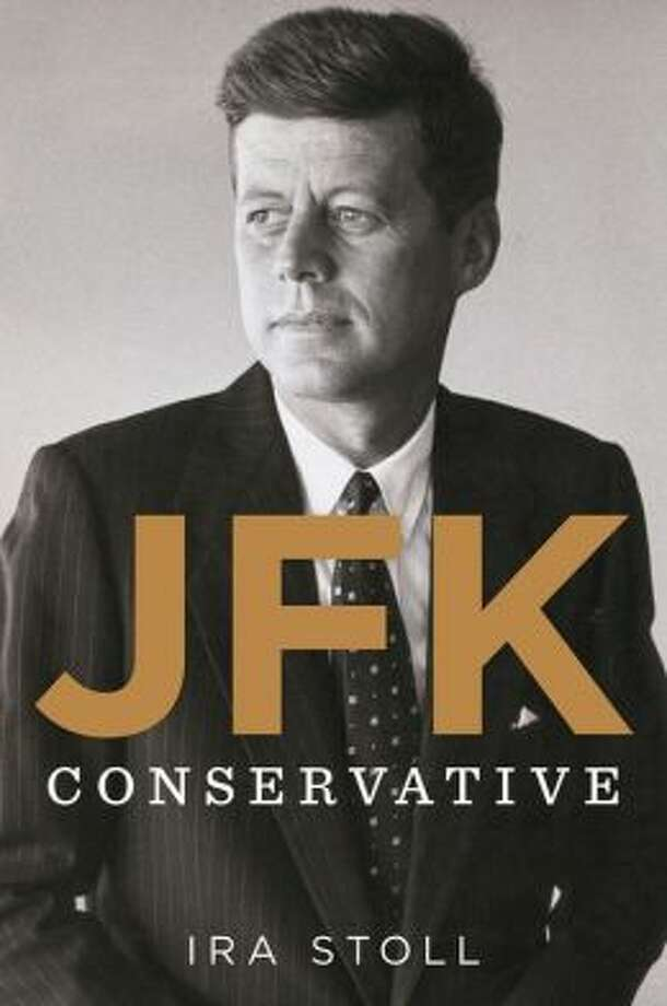"""JFK: Conservative,"" by Ira Stoll. (Houghton Mifflin Harcourt, 274 pp., $27) Although liberals claim him as one of their own, Kennedy was a conservative by the standards of his day — and ours, Stoll argues. Why? JFK believed in tax cuts as economic stimulus; he allowed Catholicism to lead his vision of democracy; he disliked big government; and he built up the military while in office."