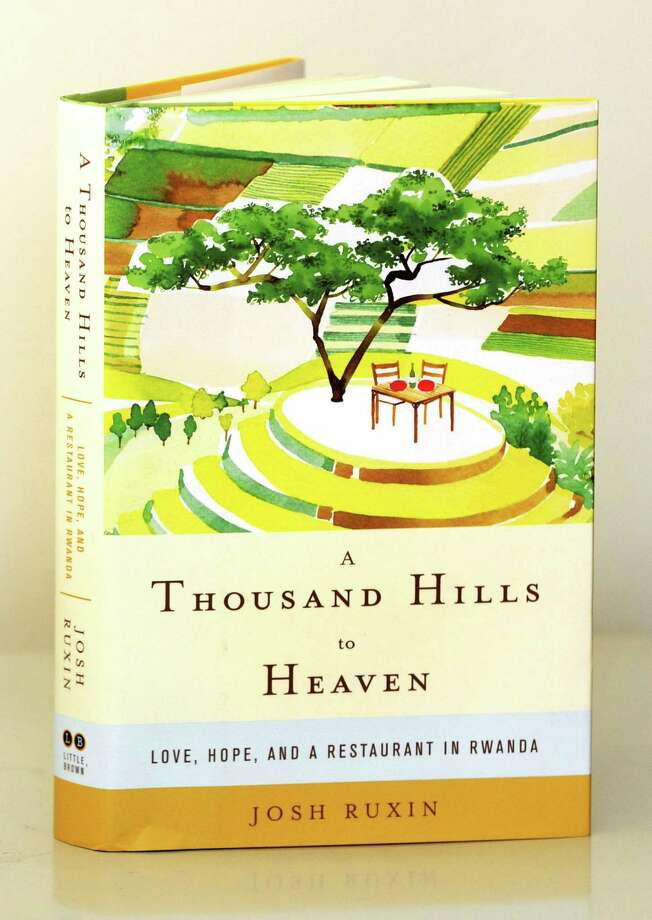 "Ridgefield native Josh RuxinâÄôs new book ""A Thousand Hills to Heaven"" tells the story of RuxinâÄôs work in Rwanda and how through both public and private enterprises, societies can change for the better. Photo: Contributed Photo / The News-Times Contributed"