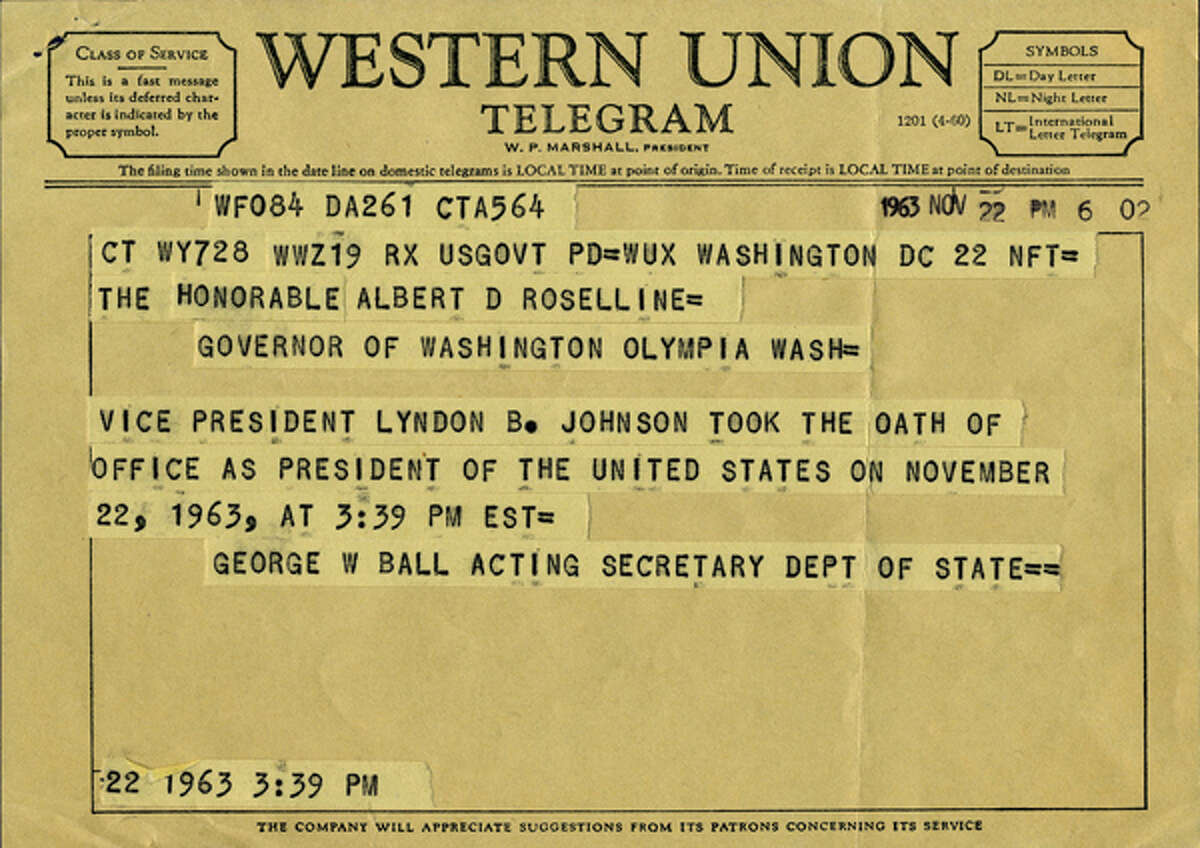 This is the the telegram sent to Gov. Albert Rosellini on the afternoon of Nov. 22, 1963, informing him that Vice President Lyndon B. Johnson had been sworn in as president after Kennedy died.