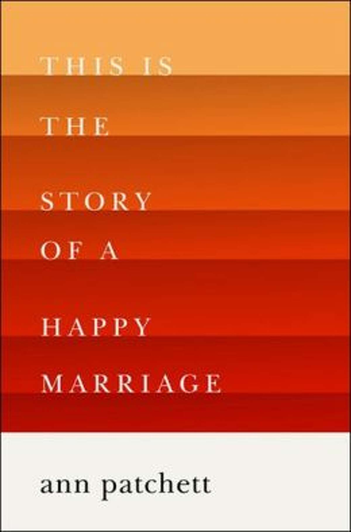 """""""This Is the Story of a Happy Marriage,"""" by Ann Patchett"""