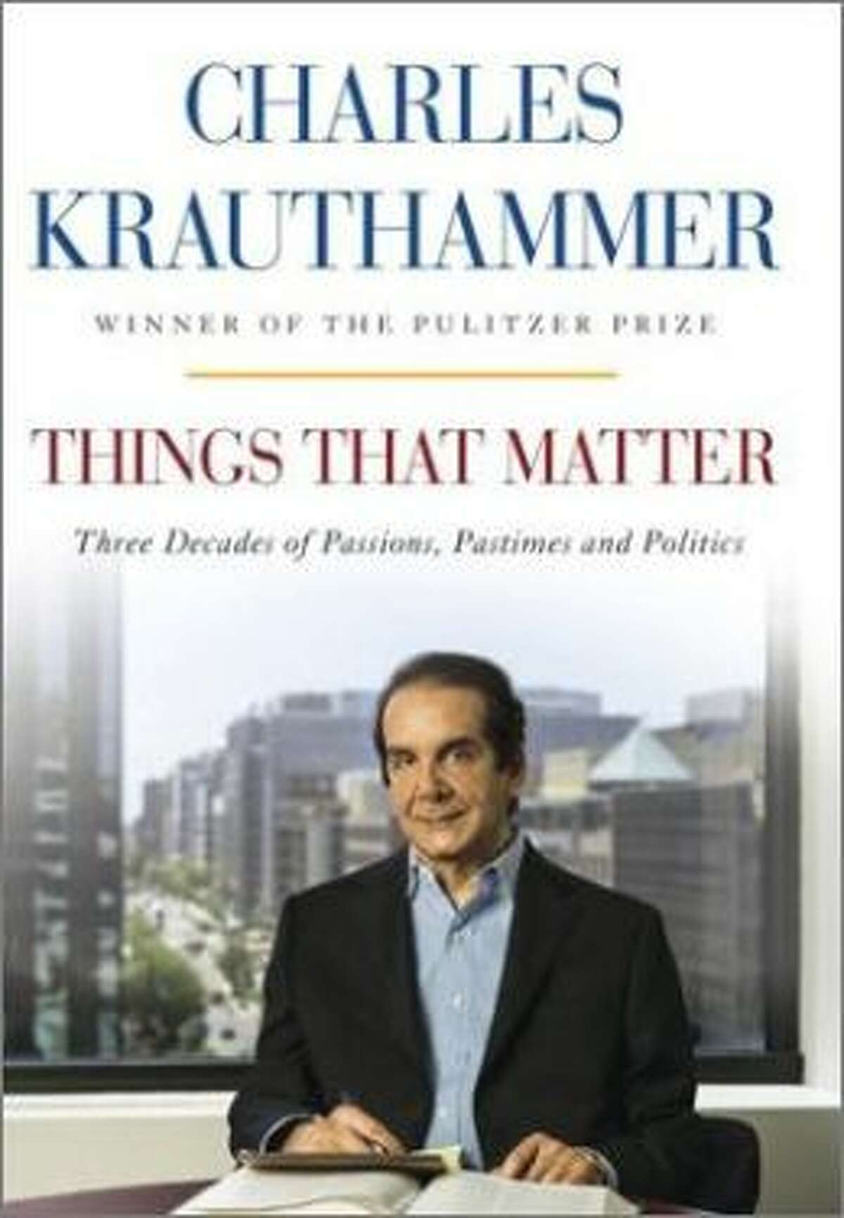 """""""Things That Matter"""" by Charles Krauthammer"""
