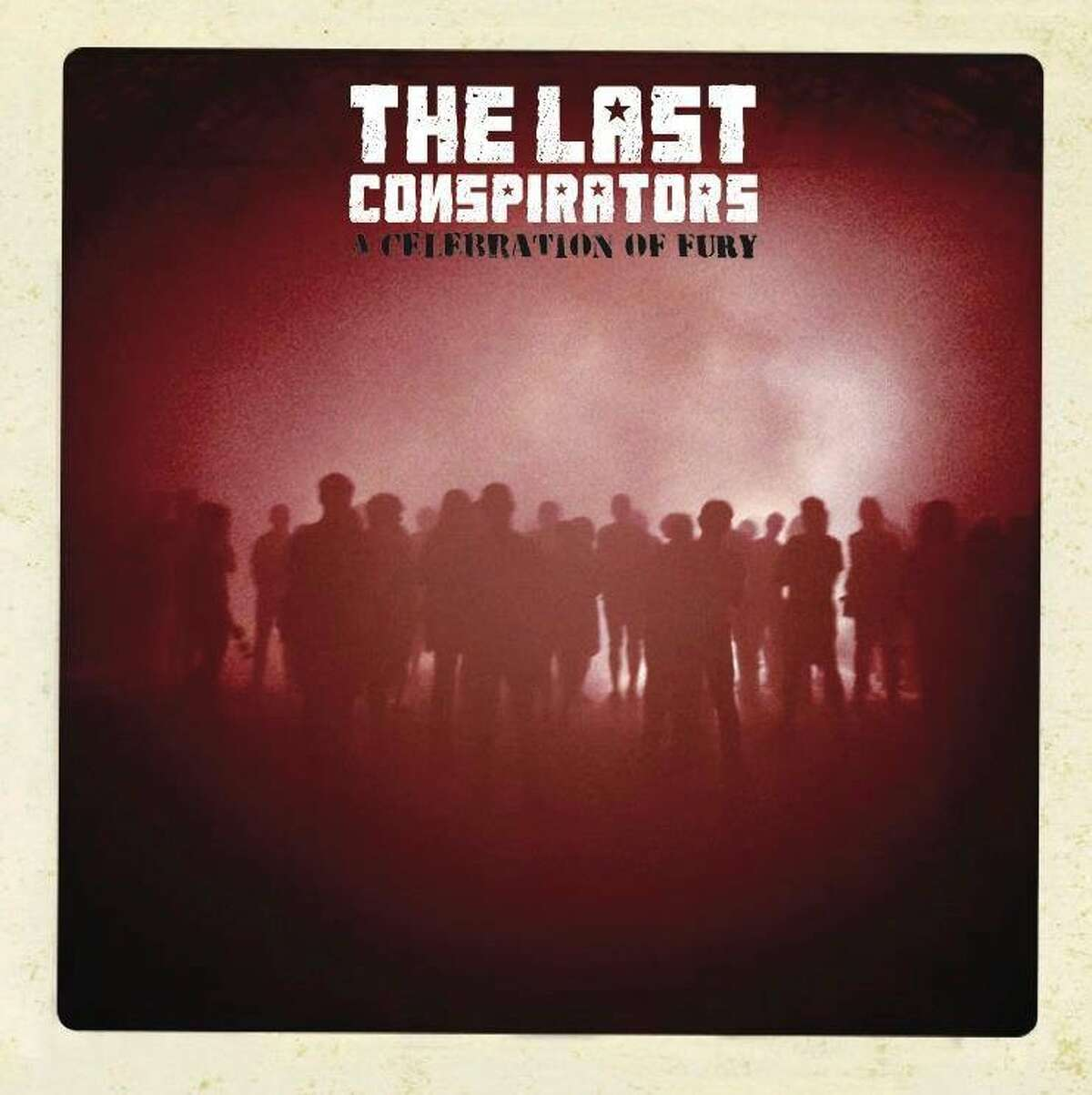 "The Last Conspirators ""A Celebration of Fury"""