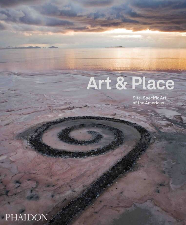 """Art & Place: Site-Specific Art of the Americas, (Phaidon 2013, $79.95) includes photographs of more than 500 artworks spanning many centuries across 15 countries. Photo: Www.phaidon.com"