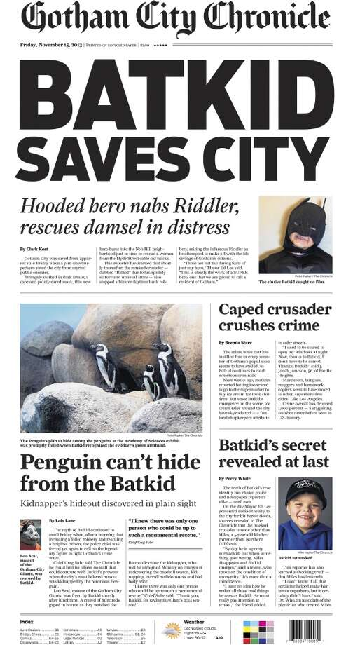 "This Friday, Nov. 15, 2013 image released by the San Francisco Chronicle shows a front page of the Gotham City Chronicle to honor Miles Scott, as Batkid. Scott was called into service on Friday morning by San Francisco Police Chief Greg Suhr to help fight crime, as San Francisco turned into Gotham City as city officials helped fulfill the 5-year-old leukemia patient's wish to be ""Batkid,"" The Greater Bay Area Make-A-Wish Foundation says. He was diagnosed with leukemia when he was 18 months old, finished treatment in June and is now in remission, KGO-TV reported. (AP Photo/San Francisco Chronicle) Photo: Associated Press"