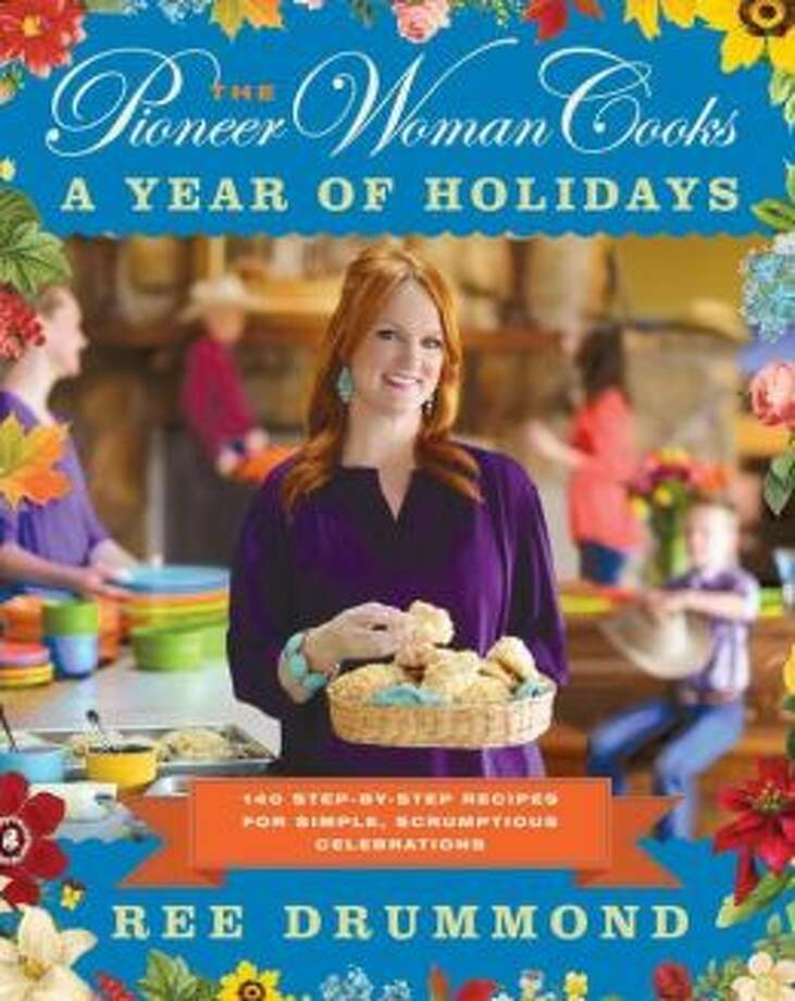 """The Pioneer Woman Cooks: A Year of Holidays,"" by Ree Drummond Photo: Xx"