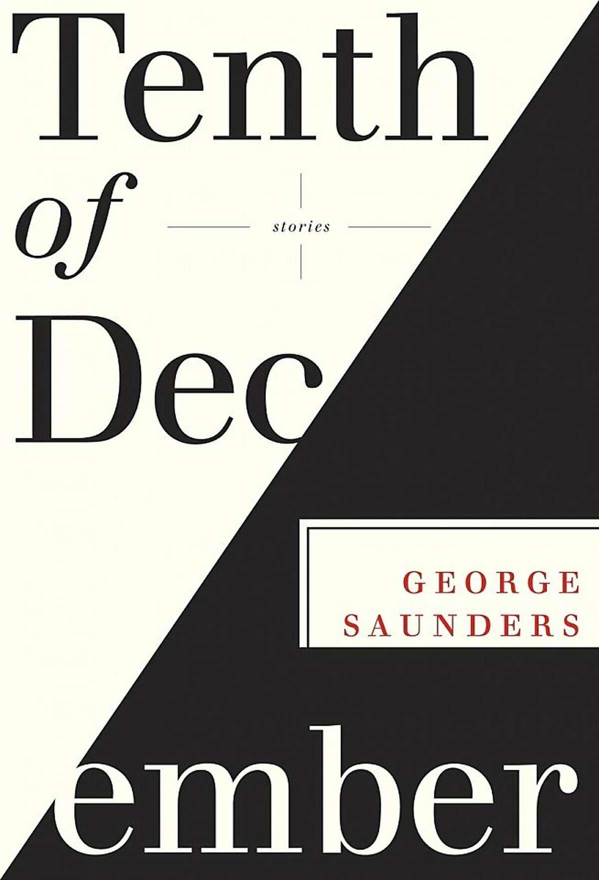 Tenth of December:Stories, by George Saunders