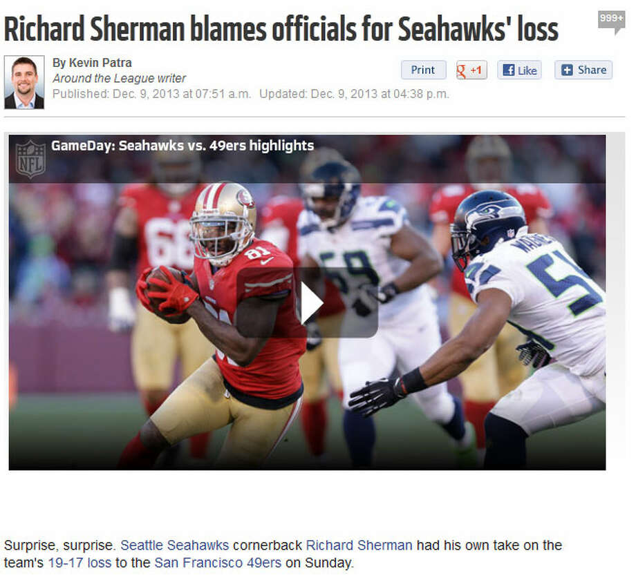 "NFL.com's Kevin Patra  Surprise, surprise -- NFL.com latched on to Richard Sherman's postgame comments in which he blamed questionable officiating for Seattle's loss. ""Surprise surprise. Seattle Seahawks cornerback Richard Sherman had his own take on the team's 19-17 loss to the San Francisco 49ers on Sunday,"" NFL.com's Kevin Patra wrote. ""In truth, there were tough calls both ways."" Photo: Screenshot, NFL.com"