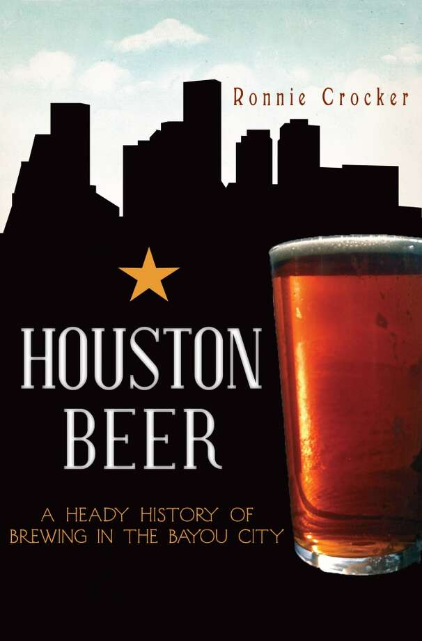 "Though I've mentioned it before, my book, ""Houston Beer: A Heady History of Brewing in the Bayou City,"" is available for $19.99 from The History Press. Let me know if you want an autographed copy. Photo: Book Cover"