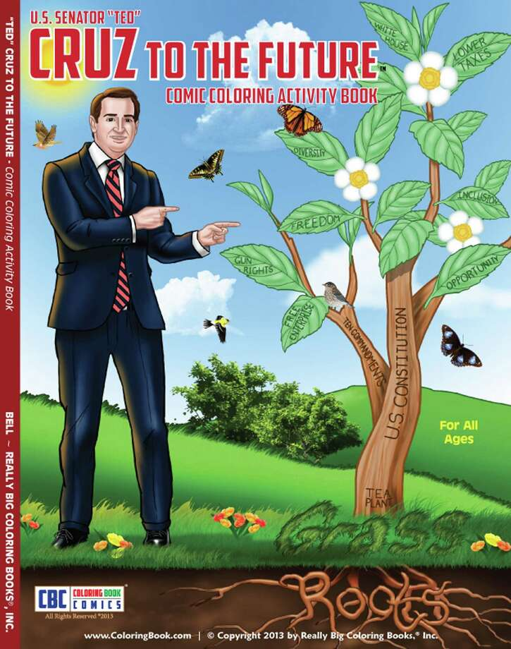 "Answer: ""U.S. Senator 'Ted' Cruz to the Future - Comic Coloring Activity Book"" from Really Big Coloring Books Inc.Related: Coloring book featuring Cruz sells fast Photo: HOEP / Really Big Coloring Books Inc."