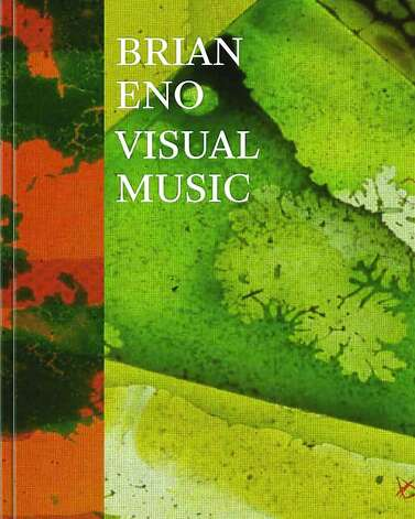 """BOOKS: Beyond the sound and into the visuals, """"Brian Eno: Visual Music"""" by Christopher Scoates, $50, www.chroniclebooks.com, focuses on Eno's art.  It's a very deep dive into his oeuvre and in certain ZIP codes, instant coffee table cred. Photo: Chronicle Books"""