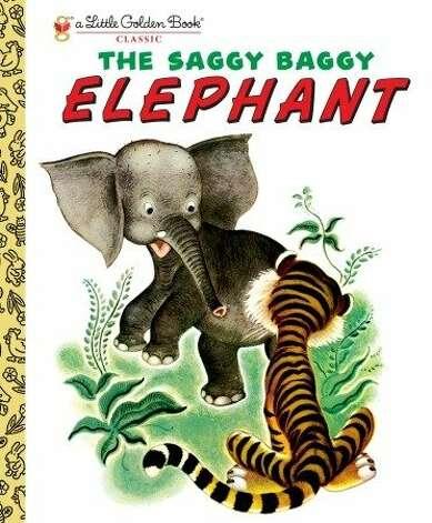 "KIDS' STUFF: ""The Saggy Baggy Elephant,"" $3.99, www.randomhouse.com."