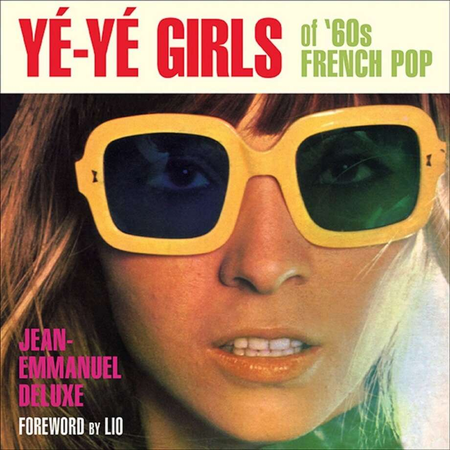 """Yé-Yé Girls of '60s French Pop"" by Jean-Emmanuel Deluxe (Feral House, $25) This book celebrates all things Yé-Yé, a potent strain of French pop dominated by toothsome singers in miniskirts and thigh-high boots. Brigitte Bardot and Francoise Hardy were the most recognizable faces on the scene but they had plenty of clones – almost all of them represented here via pinup photos, record covers and 45 sleeves."