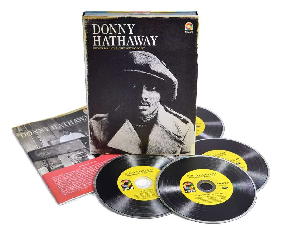"Donny Hathaway ""Never My Love: The Anthology"" (Rhino, $49.98) The perpetually underrated R&B singer-songwriter is celebrated with this four-disc set, which offers a sampling of his stellar solo material, duets with Roberta Flack and a bounty of previously unreleased material. What the new discoveries reveal about Hathaway, who passed away in 1979, is he was a restless spirit, moving easily from funk to country to baroque and back."