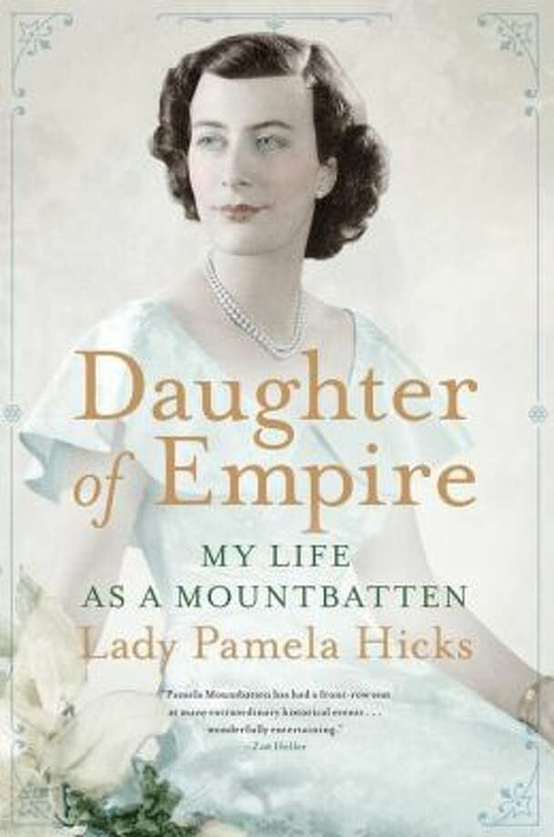 """Daughter of Empire"" by Lady Pamela Hicks Photo: Xx"