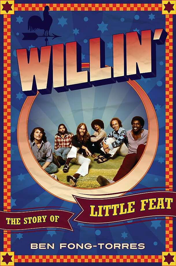 """Willin': The Story of Little Feat,"" by Ben Fong-Torres"