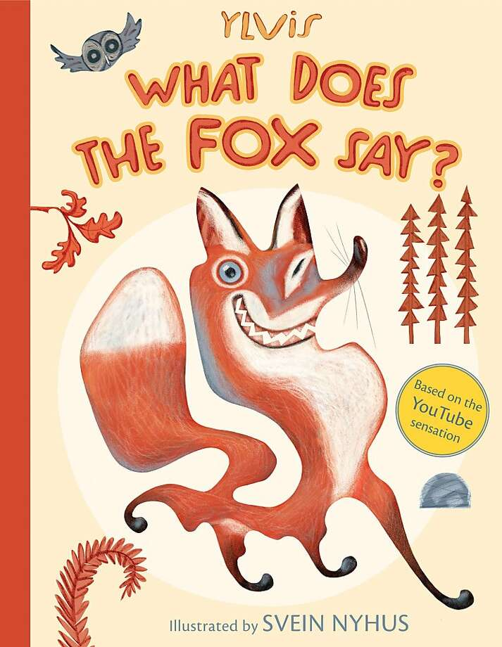 What Does the Fox Say, by Ylvis and illustrated by Svein Nyhus Photo: Simon & Schuster