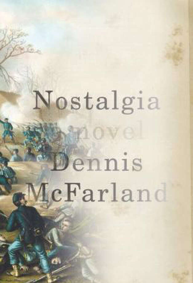 "Dennis McFarland's ""Nostalgia""  is a Civil War novel about a soldier's internal battles."