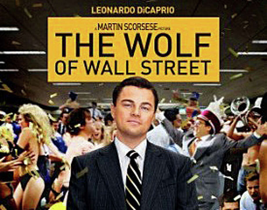 """The Wolf of Wall Street,"" starring Leonardo DiCaprio and directed by Martin Scorsese, is based on the memoir of a Wall Street trader who served time in jail. Photo: Contributed Photo / Westport News contributed"