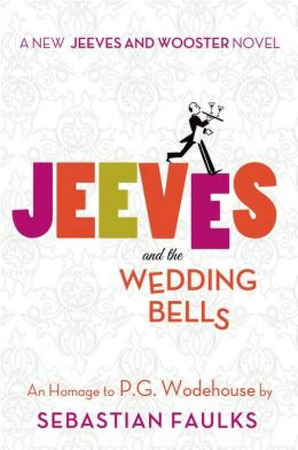 """Jeeves and the Wedding Bells"" by Sebastian Faulks Photo: Xx"