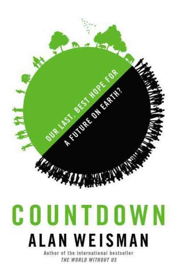 "Alan Weisman's ""Countdown: Our Last, Best Hope For a Future on Earth"""