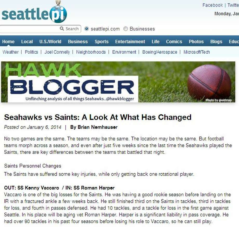 Hawk Blogger (aka Brian Nemhauser)  The Hawk Blogger (a seattlepi.com content partner) broke down the differences between last month's contest and the upcoming playoff tilt, specifically looking at the personnel changes on both teams. The most notable? New Orleans will be without rookie safety Kenny Vaccaro after he fractured an ankle Dec. 22, while the Seahawks are forced to play Malcolm Smith at linebacker in place of the injured K.J. Wright. Seattle will also have the services of cornerback Walter Thurmond and possibly receiver Percy Harvin, both of whom missed the first meeting. Photo: Screenshot, Seattlepi.com