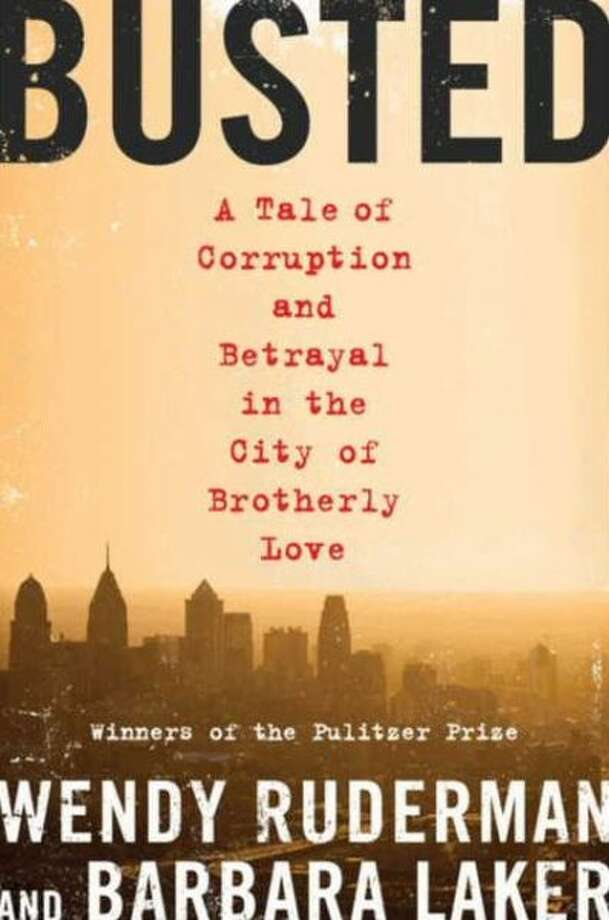 """Busted: A Tale of Corruption and Betrayal in the City of Brotherly Love,"" by Wendy Ruderman and Barbara Laker. (Harper, March 11) As investigative reporters for the Philadelphia Daily News, this writing duo won a Pulitzer Prize for their series on police corruption in Philadelphia. The story starts with Benny Martinez, a drug informant who walked into their newspaper offices and spilled some secrets. It ends by exposing the dirty dealings of an elite narcotics squad."