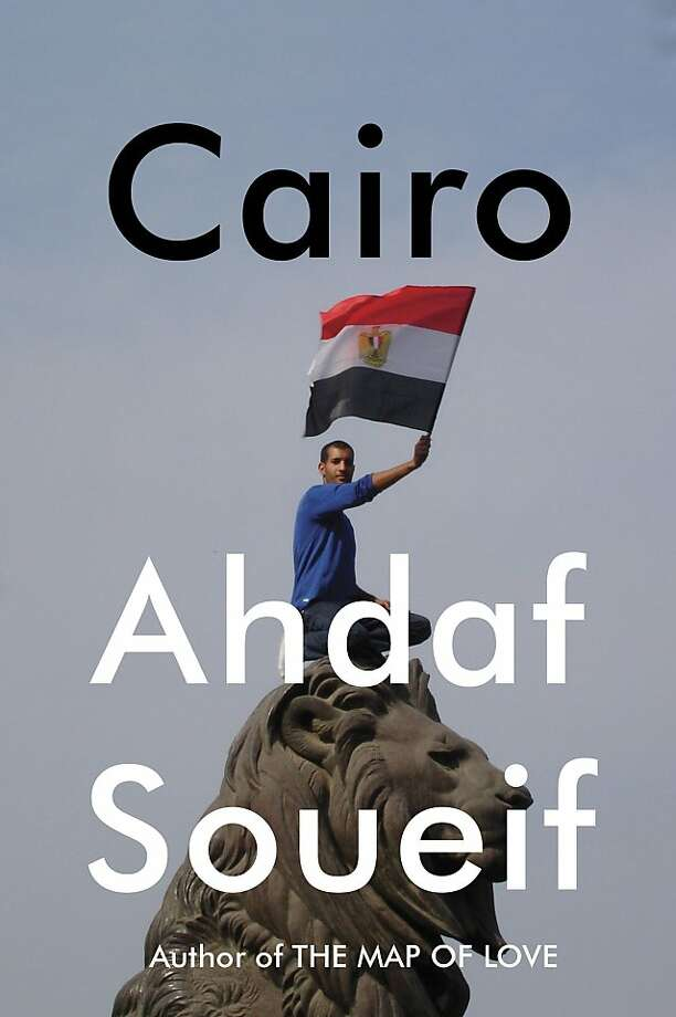 Cairo: Memoir of a City Transformed, by Ahdaf Soueif Photo: Pantheon