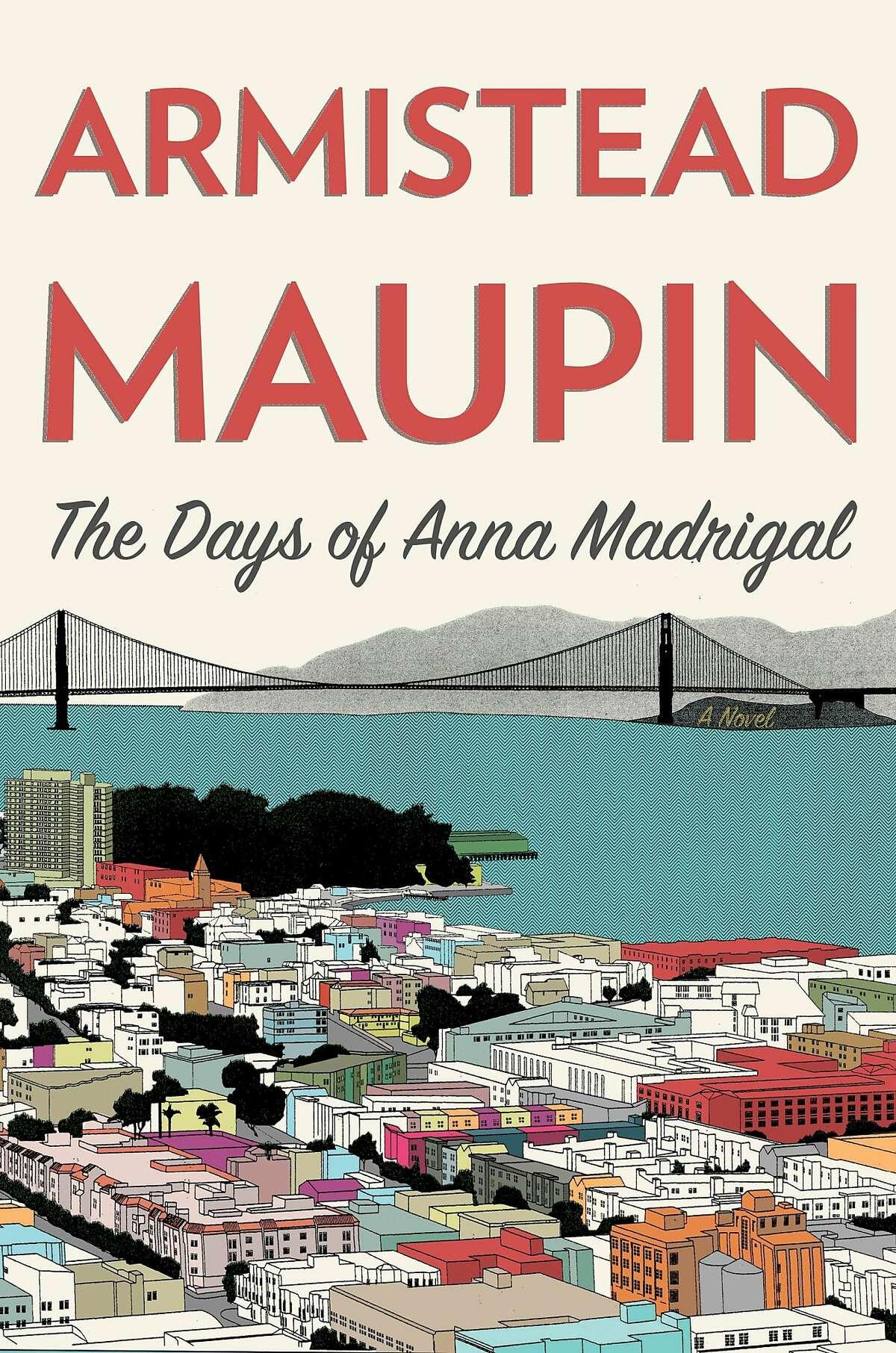 The Days of Anna Madrigal, by Armistead Maupin