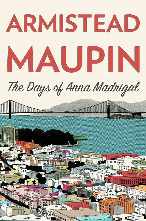 The Days of Anna Madrigal, by Armistead Maupin Photo: Harper