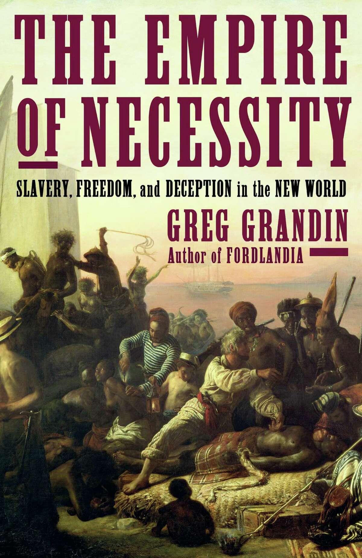 The Empire of Necessity, by Greg Grandin