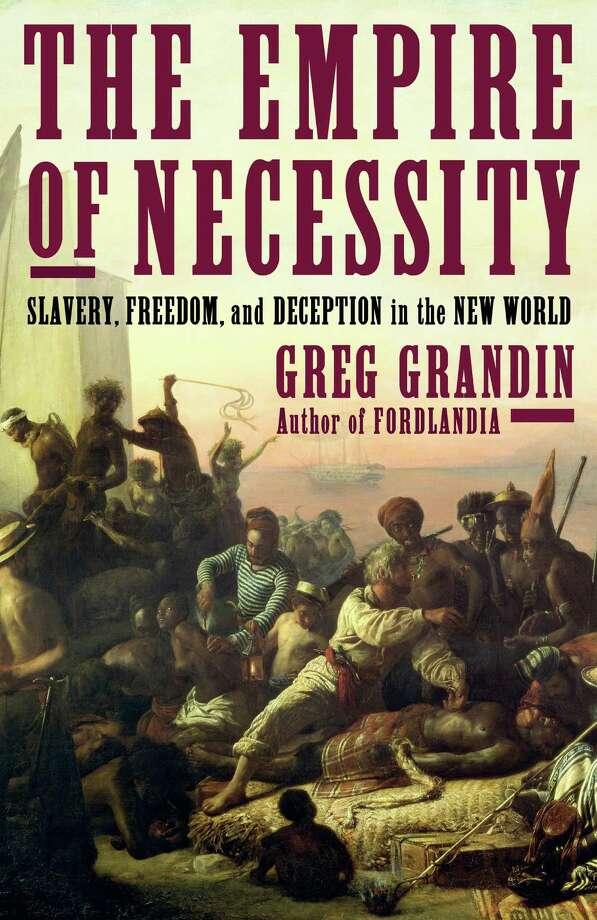 The Empire of Necessity, by Greg Grandin Photo: Metropolitan Books / Www.bridgemanart.com / ONLINE_CHECK
