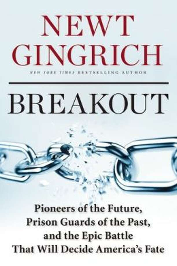 """Breakout"" by Newt Gingrich Photo: Xx"
