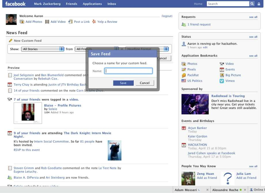 Facebook users could filter their information with a custom feed. This was also the year Facebook chat became available -- see the bottom-right corner.Article: Even on top, Facebook looks for next big thing Photo: Facebook