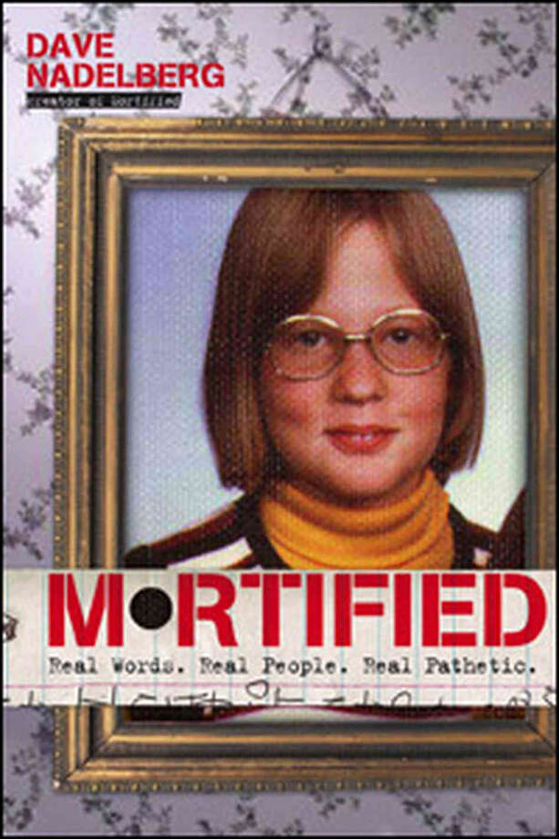 """Mortified: Real Words. Real People. Real Pathetic"""